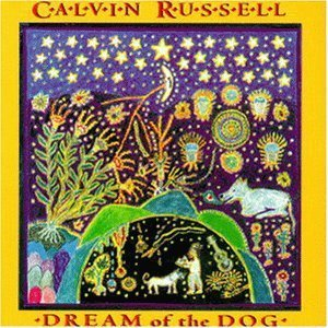 Calvin Russell - Dream Of The Dog