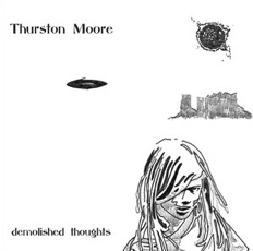 "Thurston Moore ""Demolished thoughts"""