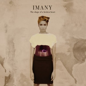 "IMANY ""THE SHAPE OF A BROKEN HEART"""