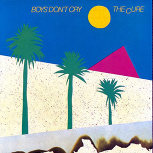 boys-dont-cry-the-cure